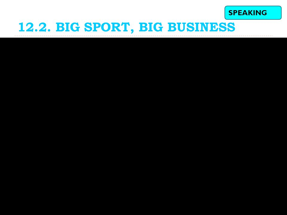 12.2. BIG SPORT, BIG BUSINESS SPEAKING