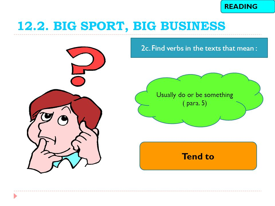 12.2. BIG SPORT, BIG BUSINESS Tend to