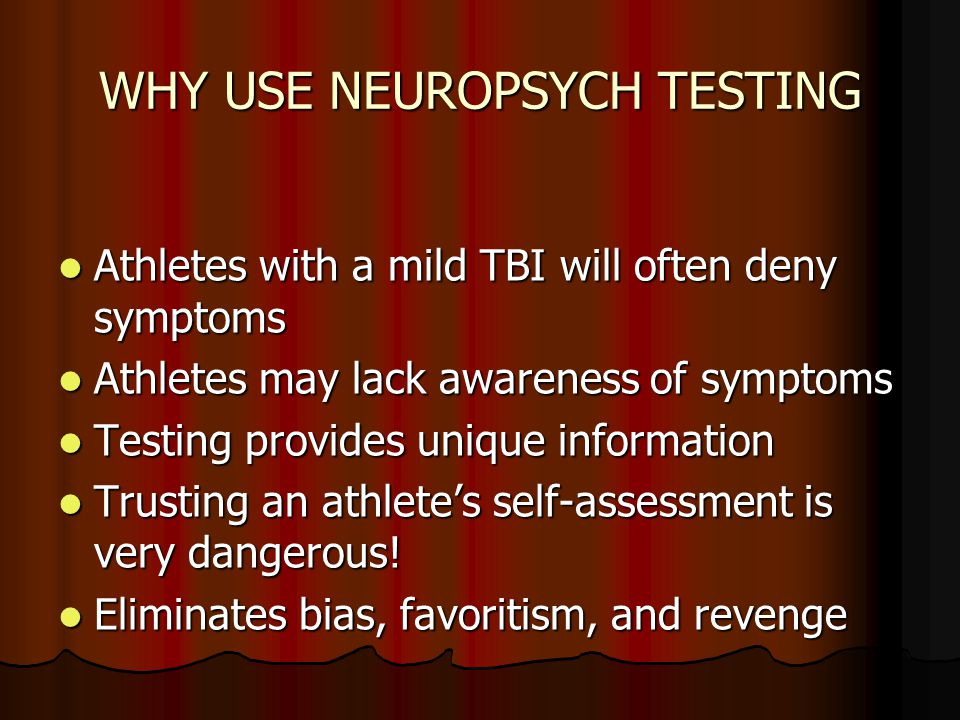 WHY USE NEUROPSYCH TESTING