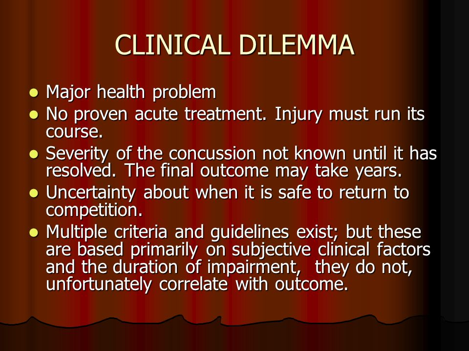CLINICAL DILEMMA Major health problem