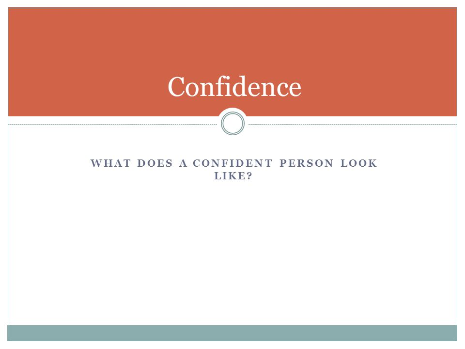 What does a confident person look like