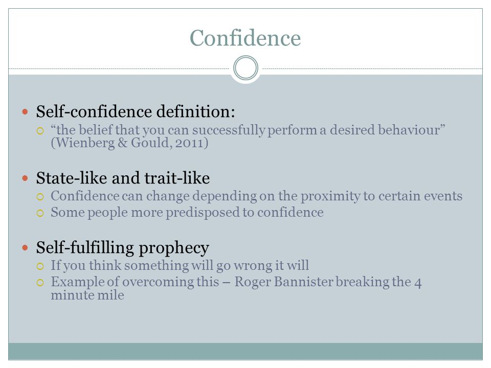 Confidence Self-confidence definition: State-like and trait-like