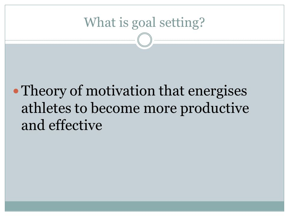 What is goal setting.