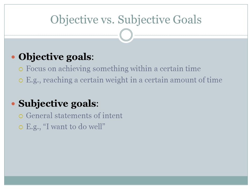 Objective vs. Subjective Goals