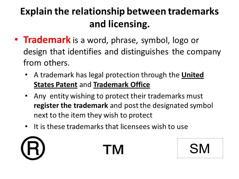 Explain the relationship between trademarks and licensing.