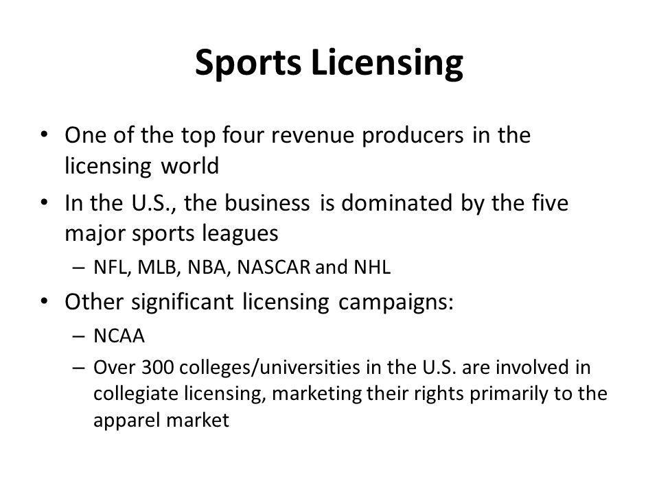Sports Licensing One of the top four revenue producers in the licensing world.