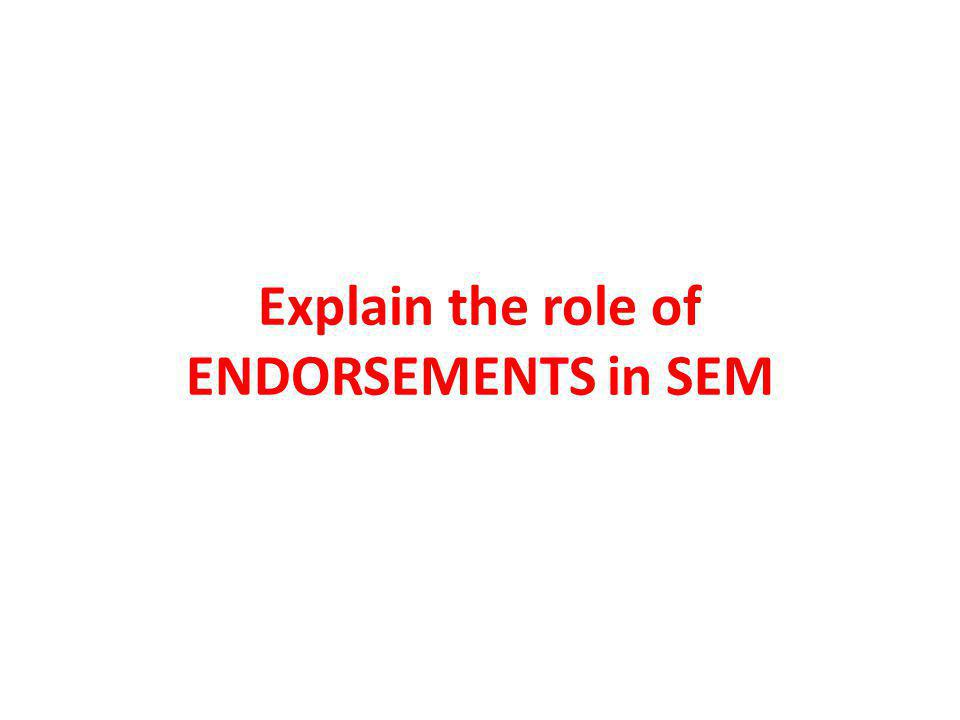 Explain the role of ENDORSEMENTS in SEM