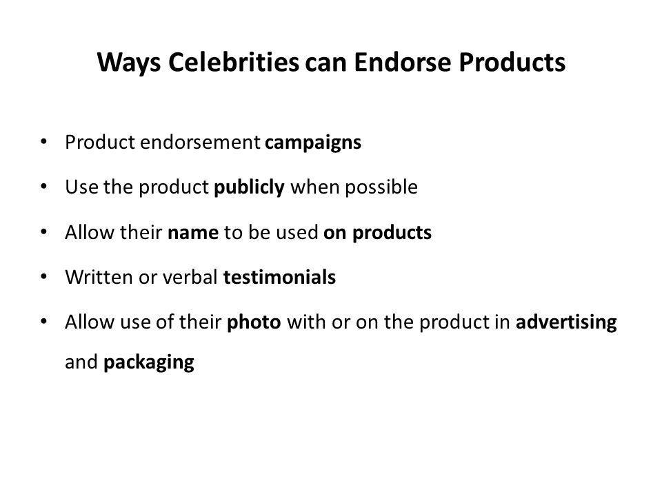 Ways Celebrities can Endorse Products