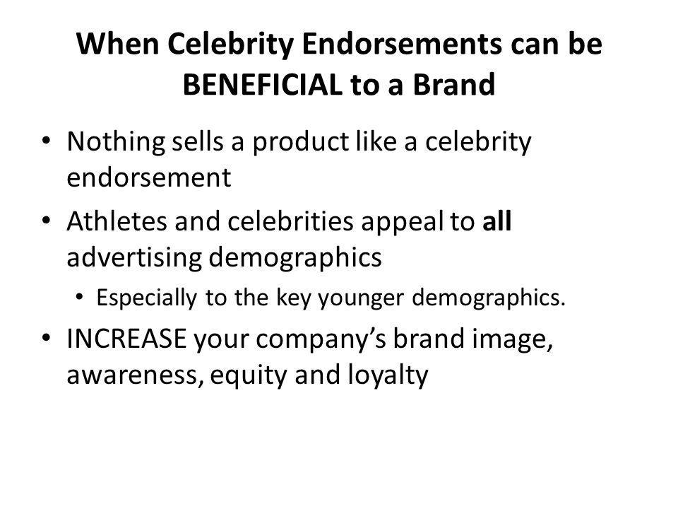 When Celebrity Endorsements can be BENEFICIAL to a Brand