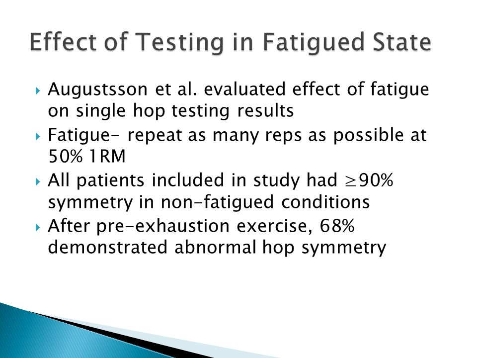 Effect of Testing in Fatigued State