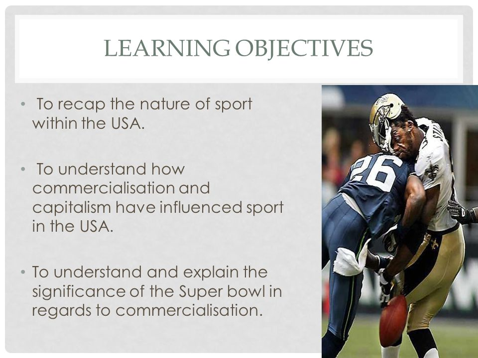 Learning objectives To recap the nature of sport within the USA.
