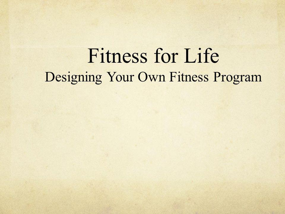 Designing Your Own Fitness Program
