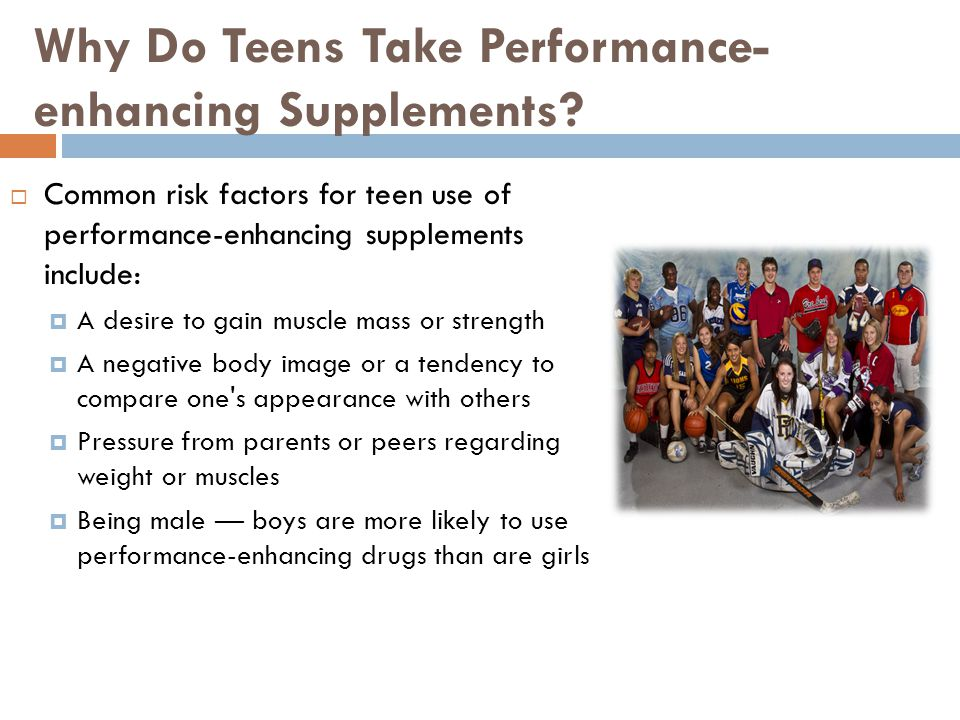 Why Do Teens Take Performance-enhancing Supplements
