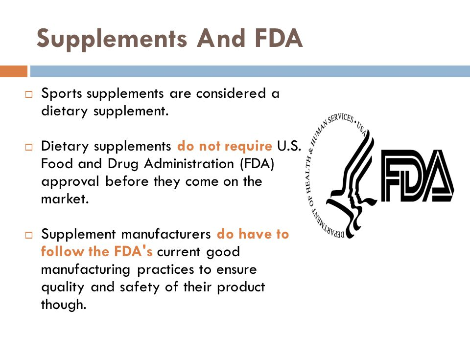 Supplements And FDA Sports supplements are considered a dietary supplement.