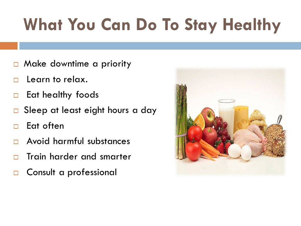 What You Can Do To Stay Healthy