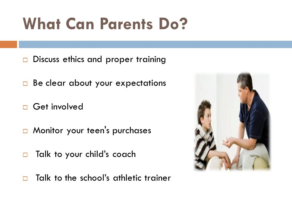 What Can Parents Do Discuss ethics and proper training