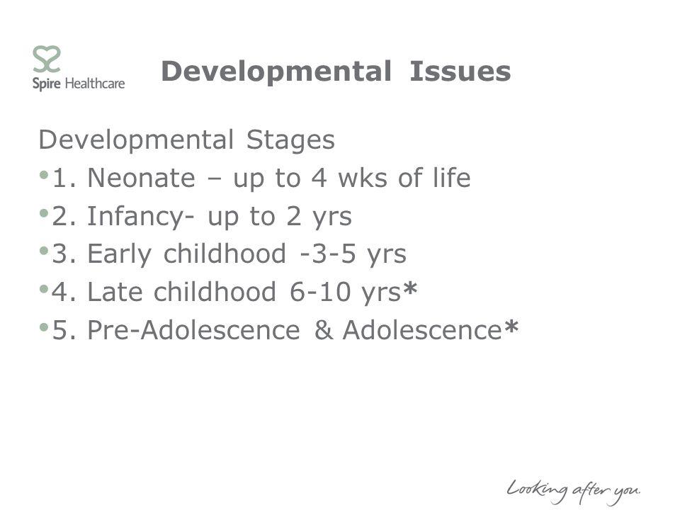 Developmental Issues Developmental Stages