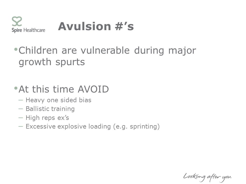 Avulsion #'s Children are vulnerable during major growth spurts