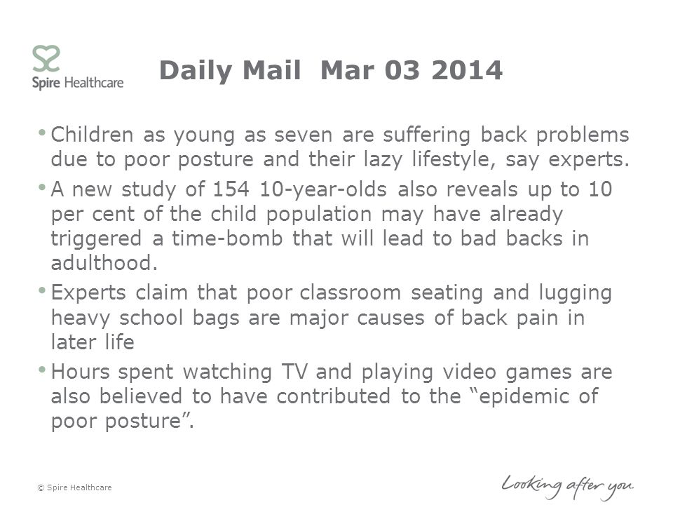 Daily Mail Mar 03 2014 Children as young as seven are suffering back problems due to poor posture and their lazy lifestyle, say experts.