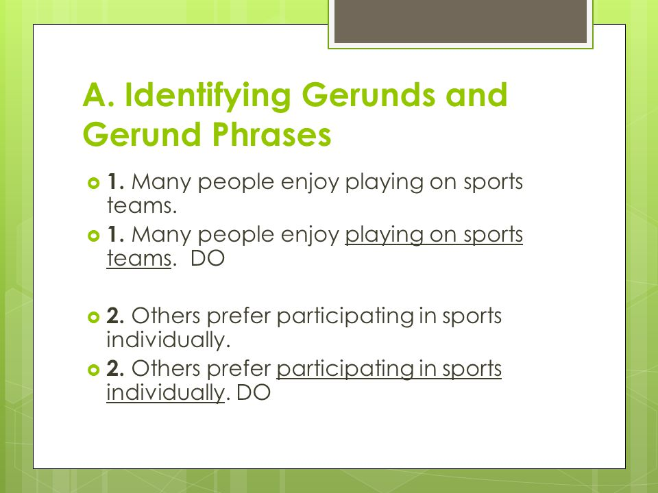 A. Identifying Gerunds and Gerund Phrases