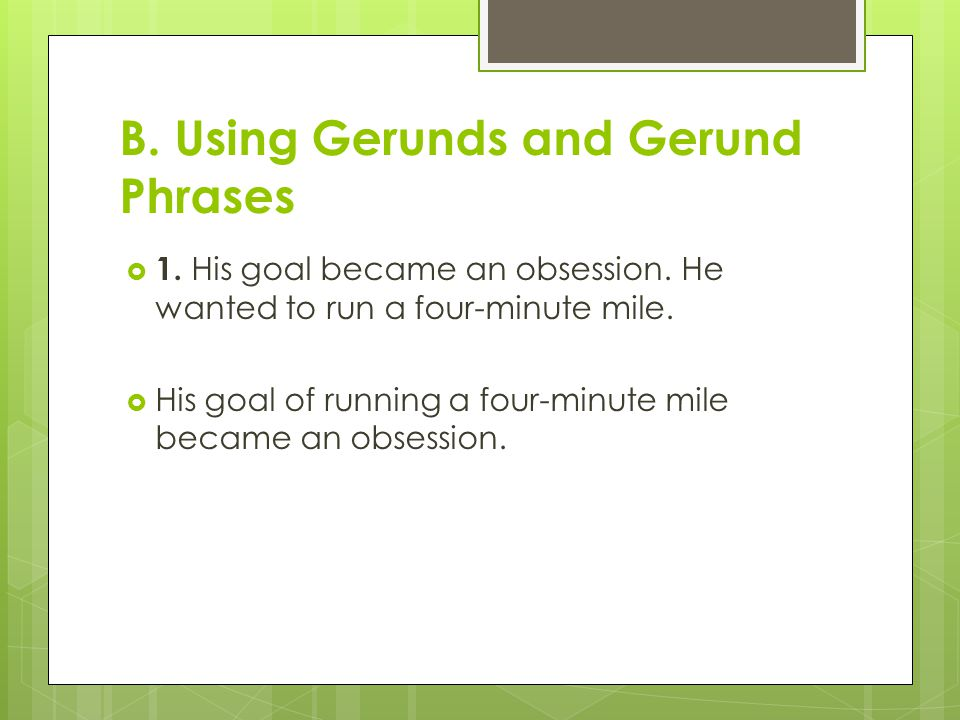 B. Using Gerunds and Gerund Phrases
