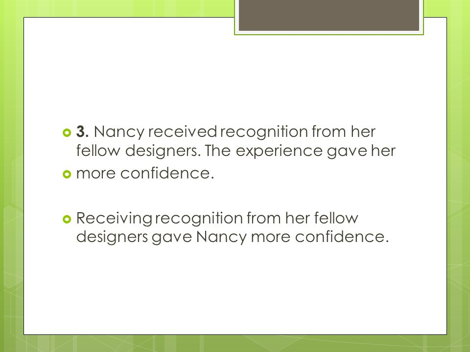 3. Nancy received recognition from her fellow designers