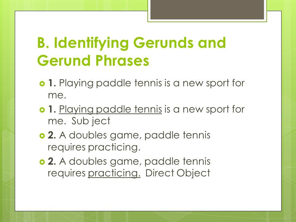 B. Identifying Gerunds and Gerund Phrases