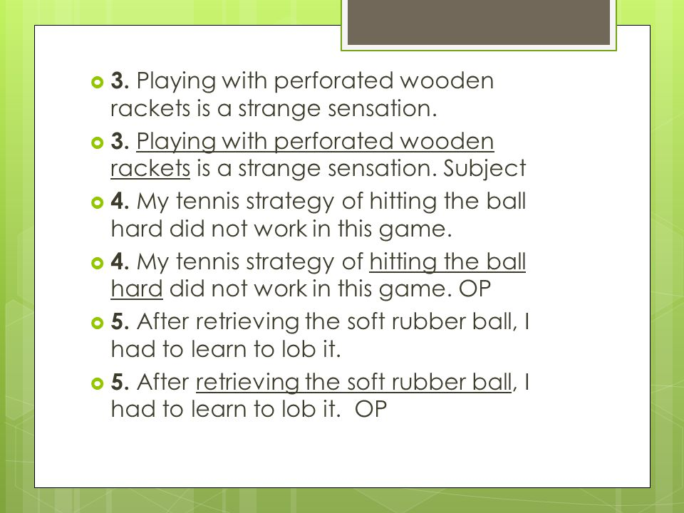 3. Playing with perforated wooden rackets is a strange sensation.