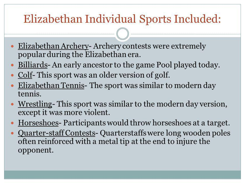 Elizabethan Individual Sports Included: