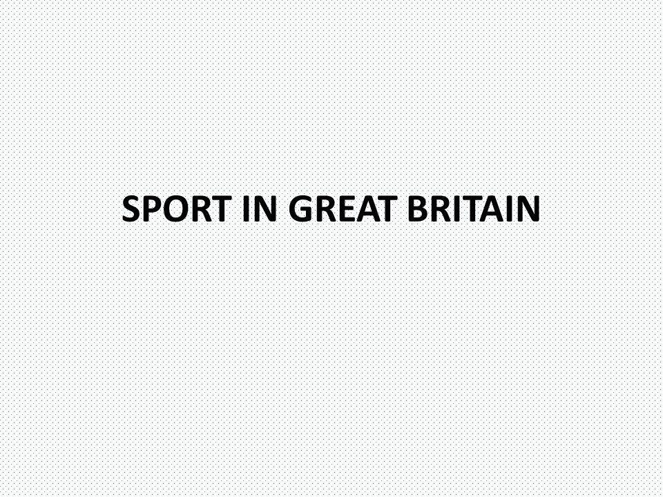 SPORT IN GREAT BRITAIN