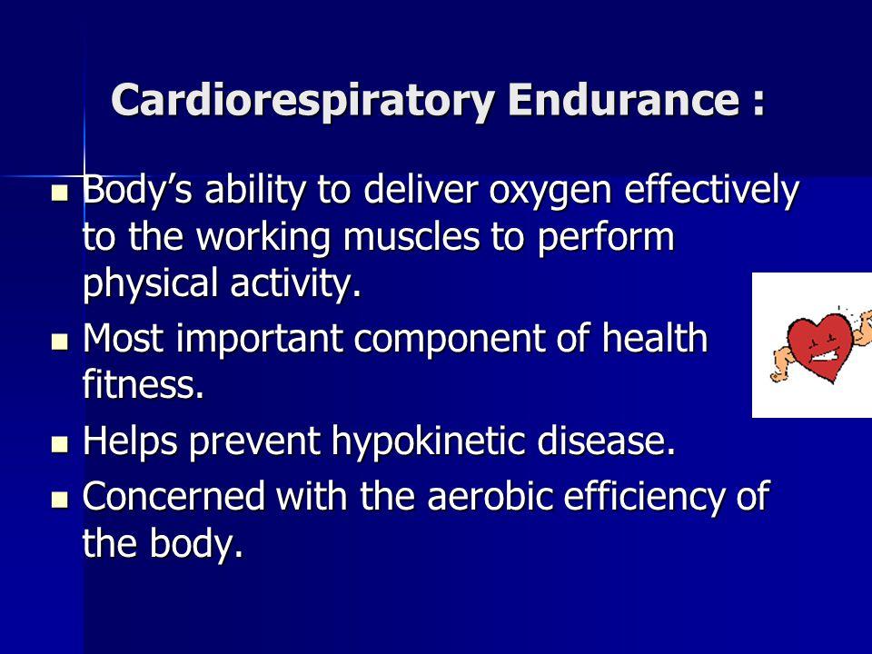 Cardiorespiratory Endurance :