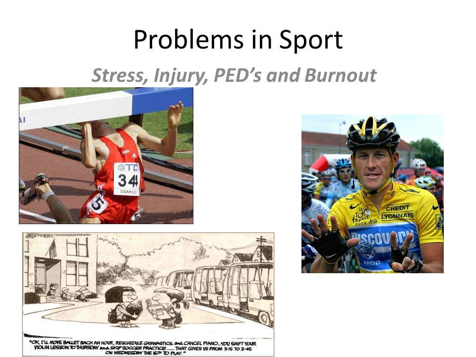 Stress, Injury, PED's and Burnout