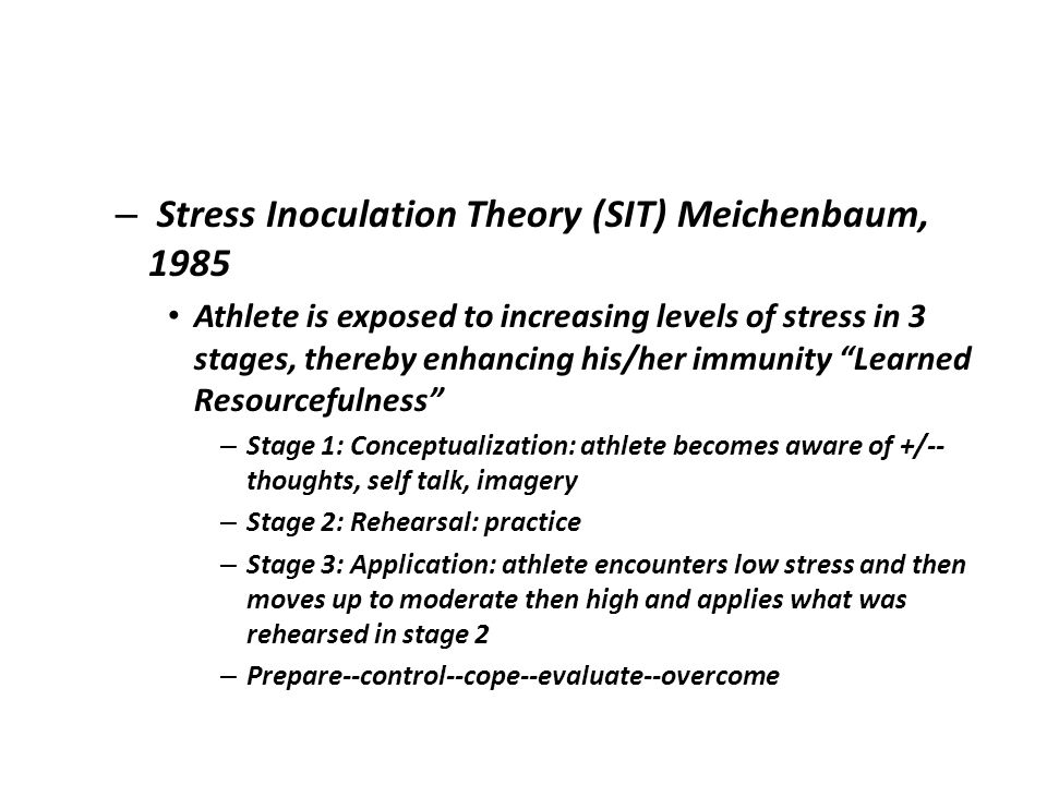 Stress Inoculation Theory (SIT) Meichenbaum, 1985