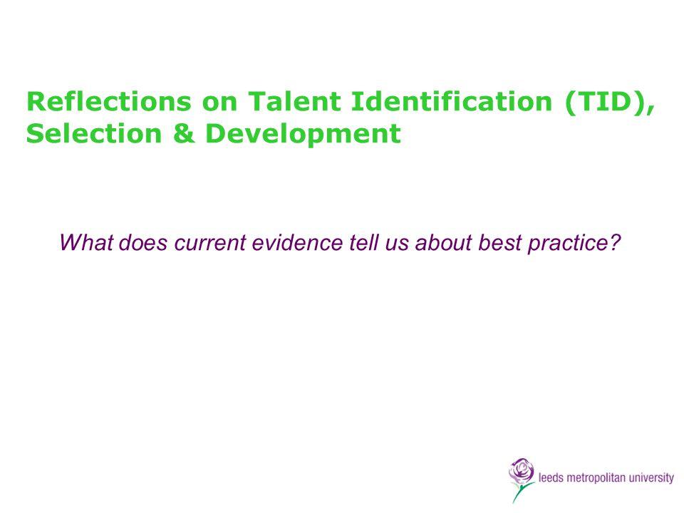 Reflections on Talent Identification (TID), Selection & Development