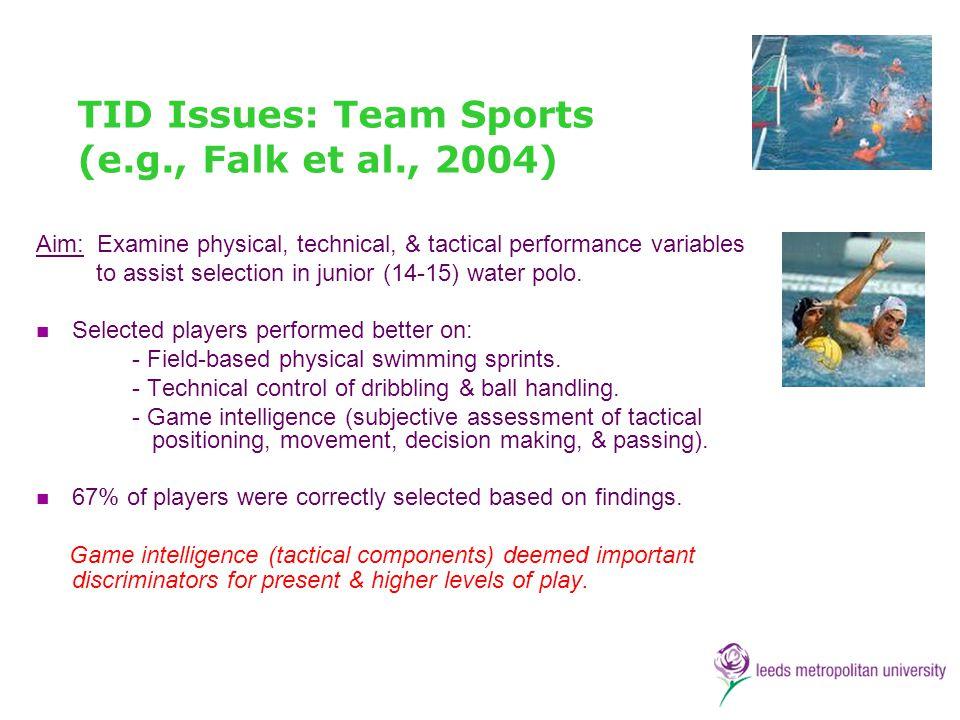 TID Issues: Team Sports (e.g., Falk et al., 2004)
