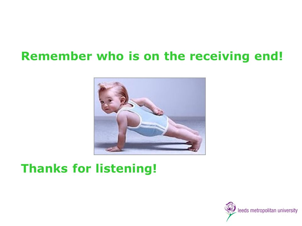 Remember who is on the receiving end! Thanks for listening!