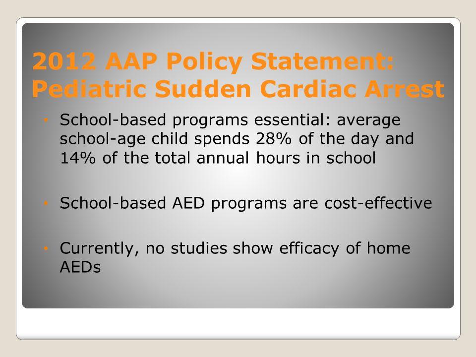 2012 AAP Policy Statement: Pediatric Sudden Cardiac Arrest