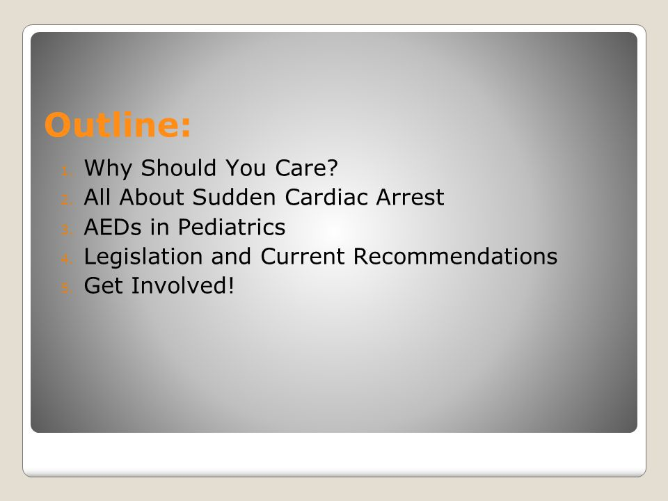 Outline: Why Should You Care All About Sudden Cardiac Arrest