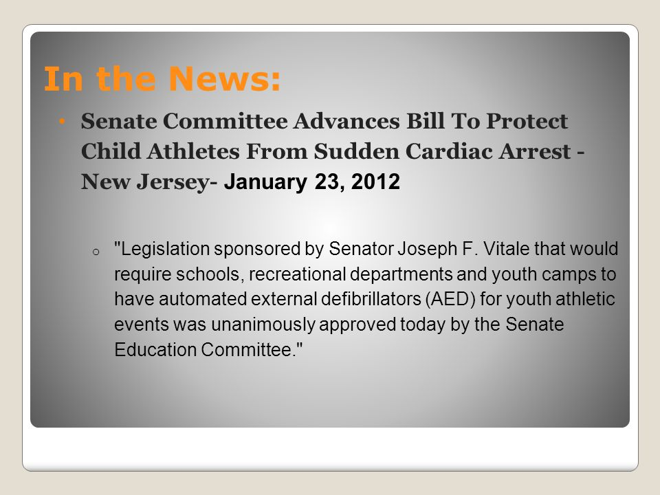 In the News: Senate Committee Advances Bill To Protect Child Athletes From Sudden Cardiac Arrest - New Jersey- January 23, 2012.