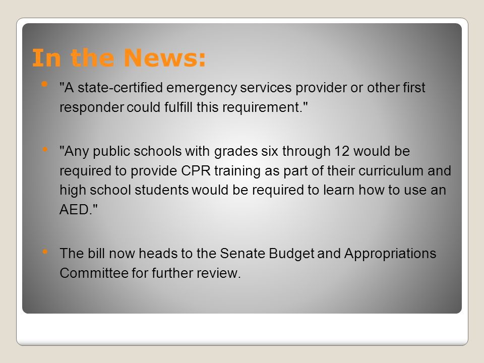 In the News: A state-certified emergency services provider or other first responder could fulfill this requirement.