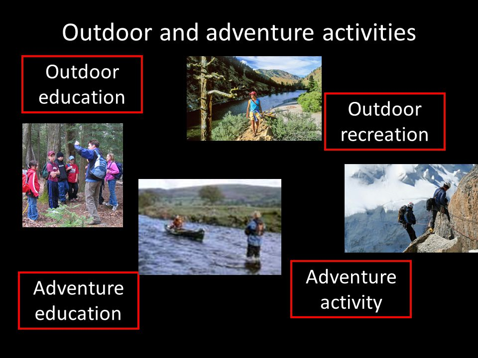Outdoor and adventure activities