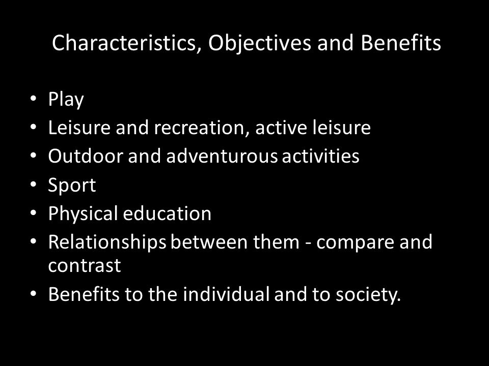 Characteristics, Objectives and Benefits