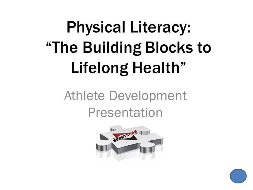 Physical Literacy: The Building Blocks to Lifelong Health