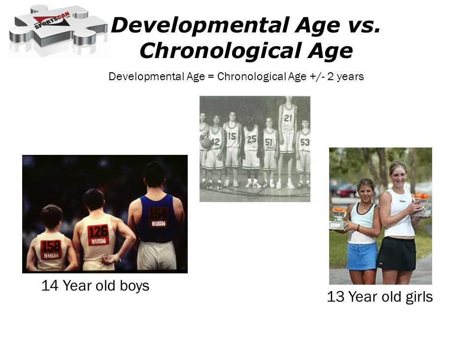 Developmental Age vs. Chronological Age