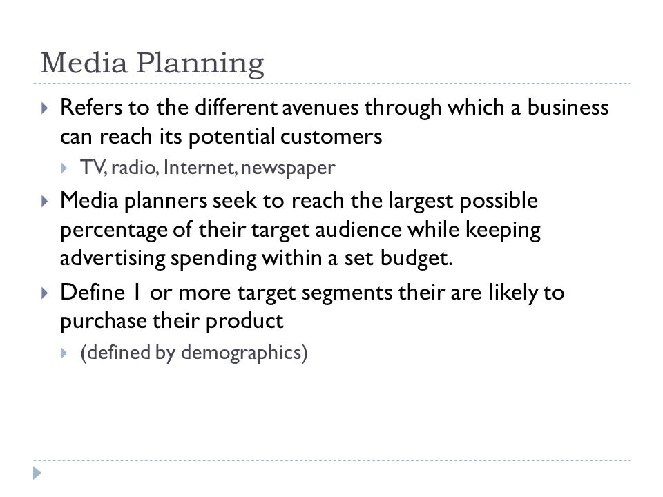 Media Planning Refers to the different avenues through which a business can reach its potential customers.