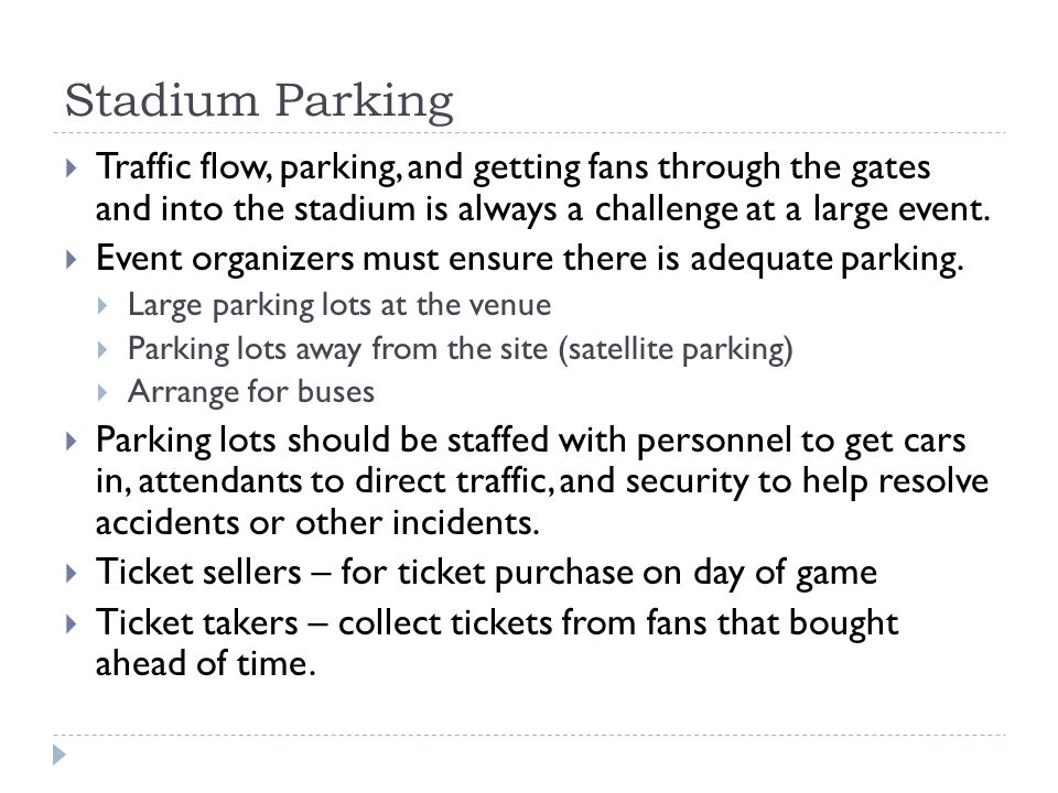Stadium Parking Traffic flow, parking, and getting fans through the gates and into the stadium is always a challenge at a large event.