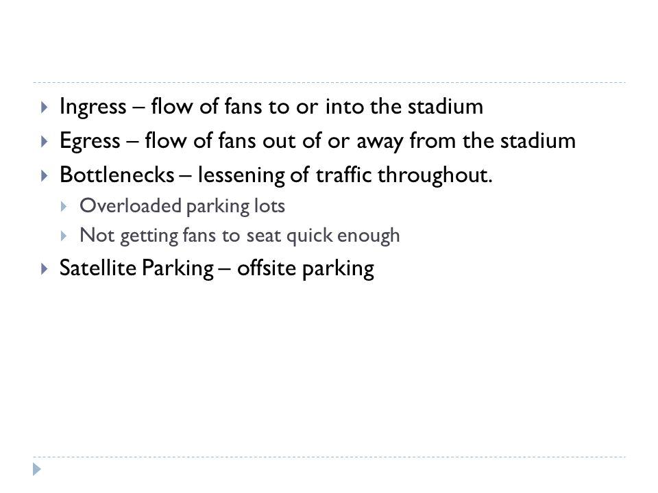 Ingress – flow of fans to or into the stadium