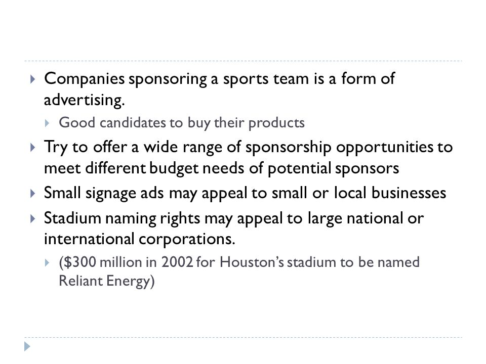 Companies sponsoring a sports team is a form of advertising.