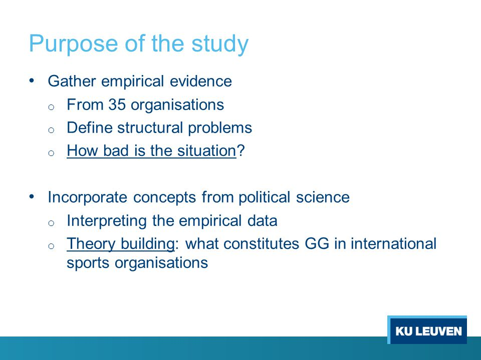 Purpose of the study Gather empirical evidence From 35 organisations