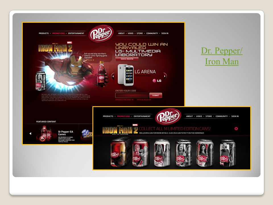Dr. Pepper/ Iron Man